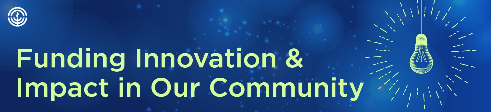 Funding Innovation and Impact in Our Community. Blue banner with green lightbulb.