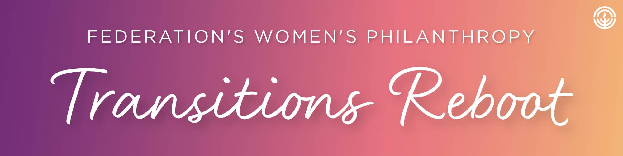 Banner Reads: Federation's Women's Philanthropy Transitions Reboot